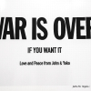 War is Over. If you want it.