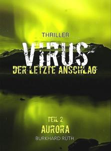 AURORA, Teil 2 der Trilogie VIRUS, Krimi von Burkhard Rüth